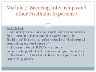 Module 7: Securing Internships and other Firsthand Experience