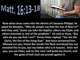 Matt. 16:13-18
