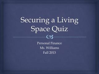 Securing a Living Space Quiz