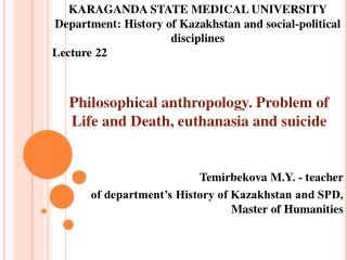 Philosophical anthropology. Problem of  Life and Death , euthanasia and suicide