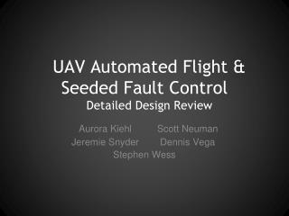 UAV Automated Flight & Seeded Fault Control Detailed Design Review