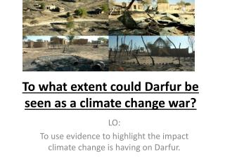 To what extent could Darfur be seen as a climate change war?