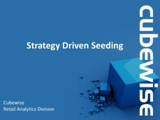 Strategy Driven Seeding