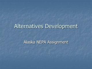 Alternatives Development