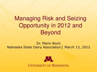 Managing Risk and Seizing Opportunity in 2012 and Beyond