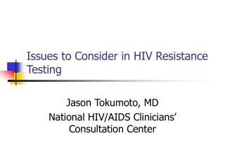 Issues to Consider in HIV Resistance Testing