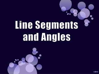 Line Segments and Angles