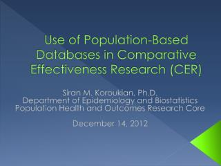 Use of Population-Based Databases in Comparative Effectiveness Research (CER)