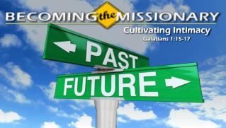 Cultivating Intimacy Galatians  1:15-17
