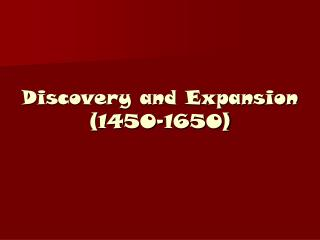 Discovery and Expansion (1450-1650)