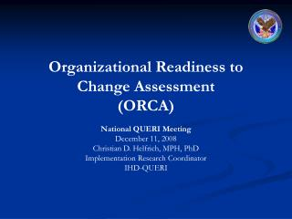 Organizational Readiness to Change Assessment (ORCA)