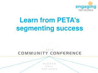 Learn from PETA's segmenting success
