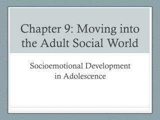 Chapter 9: Moving into the Adult Social World