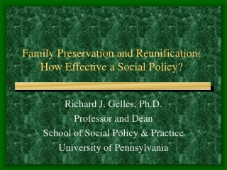 Family Preservation and Reunification: How Effective a Social Policy