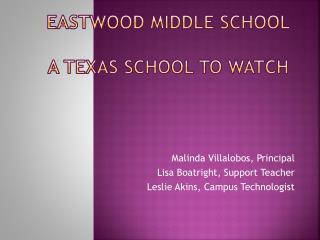Eastwood Middle School A Texas School to Watch