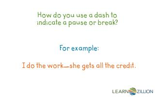 How do you use a dash to indicate a pause or break?
