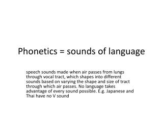 Phonetics = sounds of language