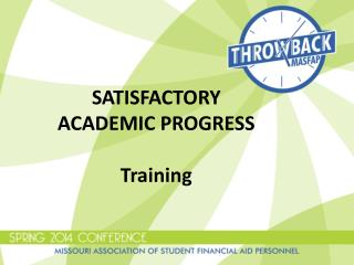 SATISFACTORY ACADEMIC PROGRESS Training