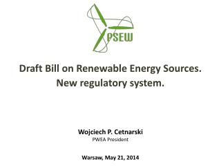 Draft Bill on Renewable Energy Sources. New regulatory system.