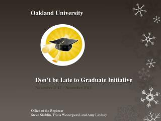 Don't be Late to Graduate Initiative