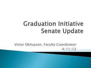 Graduation Initiative Senate Update