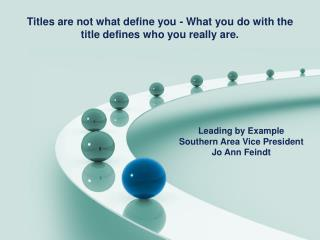 Titles are not what define you - What you do with the title defines who you really are.