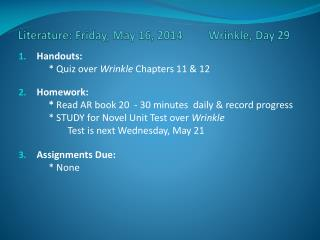 Literature: Friday, May 16, 2014         Wrinkle, Day 29