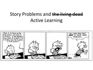 Story Problems and  the living dead  Active Learning