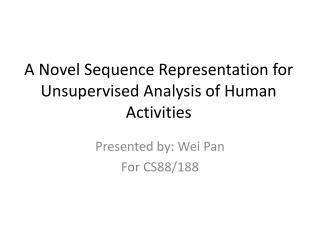 A Novel Sequence Representation for Unsupervised Analysis of Human Activities