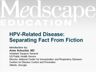 HPV-Related Disease: Separating Fact From Fiction