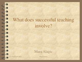 What does successful teaching involve?