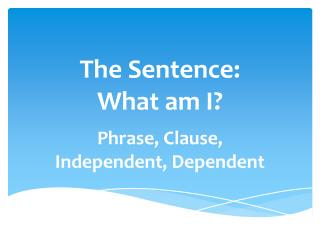The Sentence: What am I?