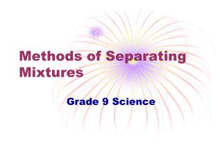 Methods of Separating Mixtures