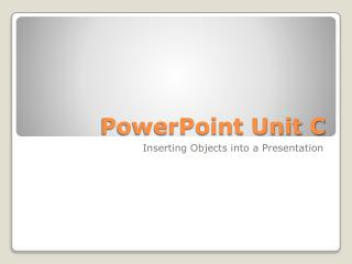 PowerPoint Unit C
