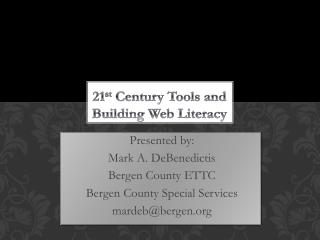 21 st  Century Tools and Building  Web Literacy