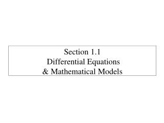 Section  1.1  Differential Equations  & Mathematical Models
