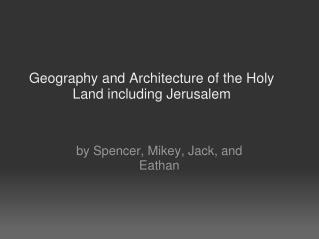 Geography and Architecture of the Holy Land including Jerusalem