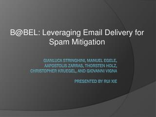 B @BEL:  Leveraging Email Delivery for Spam Mitigation