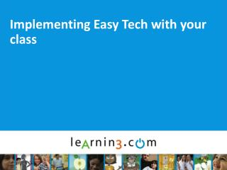 Implementing Easy Tech with your class