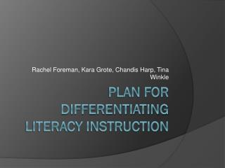 Plan for Differentiating Literacy Instruction