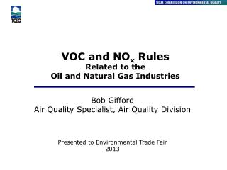 VOC and NO x  Rules Related to the  Oil and Natural Gas Industries