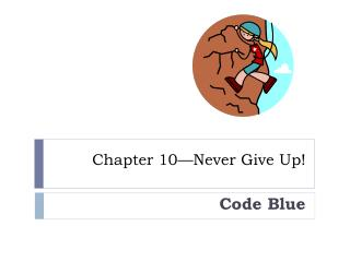 Chapter 10—Never Give Up!