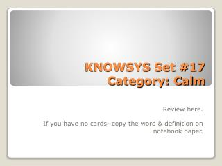 KNOWSYS Set # 17  Category:  Calm