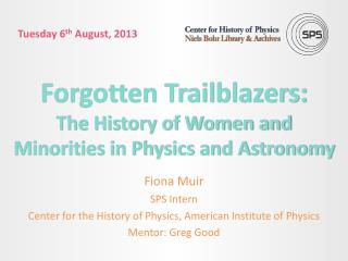 Forgotten Trailblazers: The History of Women and Minorities in Physics and Astronomy