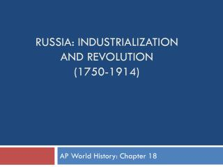 Russia: Industrialization and Revolution (1750-1914)