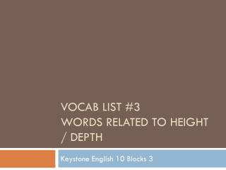 Vocab List  # 3 Words related to Height / Depth
