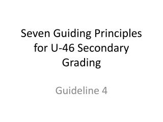 Seven Guiding Principles for U-46 Secondary Grading