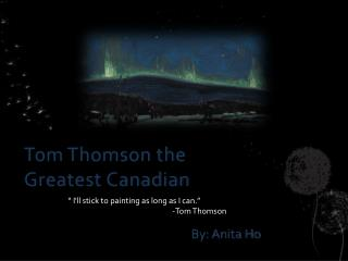 Tom Thomson the Greatest Canadian