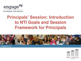 Principals' Session: Introduction to NTI Goals and Session Framework for Principals