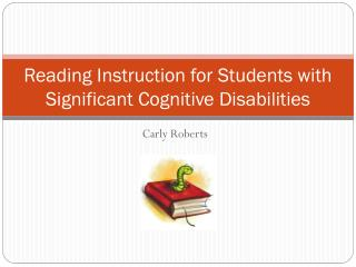 Reading Instruction for Students with Significant Cognitive Disabilities